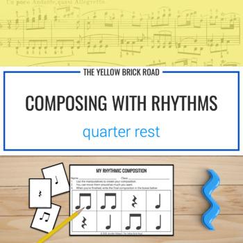 Composing with Rhythms: Quarter Rest