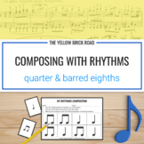 Composing with Rhythms: Quarter and Barred Eighth Notes