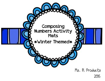 Composing/Decomposing Number Activity Mats-Winter Themed