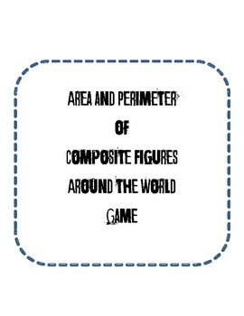 Composite Area and Perimeter Around the World Game