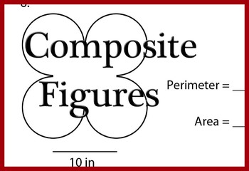 Composite Figures - Area and Perimeter of Rectangles and Circles