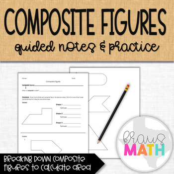 Composite Figures: Introduction Notes (Breaking Down Shapes)