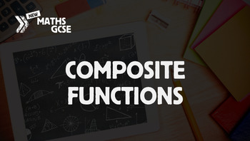 Composite Functions - Complete Lesson