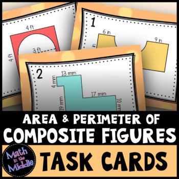 Finding the Perimeter and Area of Composite (Irregular) Figures Task Cards