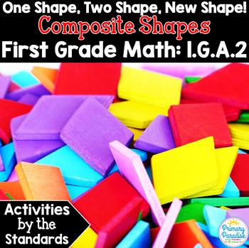 Composite Shapes: One Shape, Two Shape, New Shape 1.G.A.2
