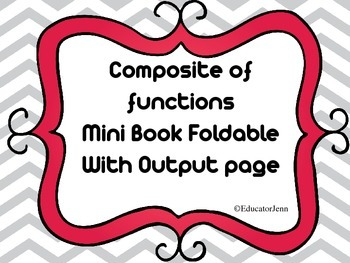 Composite of functions  Mini Book Foldable  With Output page