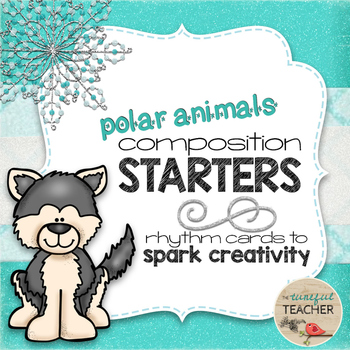 Composition Starter & Rhythm Practice Cards - Polar Animals