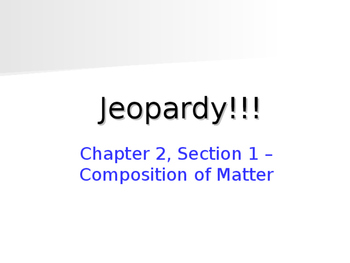 Composition of Matter Jeopardy Review Game