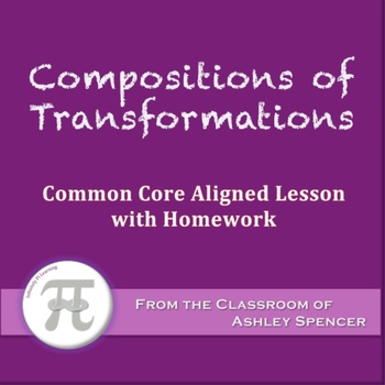 Compositions of Transformations (Lesson with Homework)