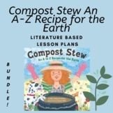 Compost Stew BUNDLE - Lesson Plan AND Extension Activities