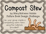 Compost Stew (Worm Farm): Picture Book Engineering Design Challenge ~ STEM