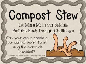 Compost Stew (Worm Farm): Picture Book Engineering Design Challenge ~ STEM