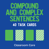 Compound & Complex Sentences: 40 Task Cards Plus Grammar Posters