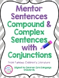 Compound & Complex Sentences with Conjunctions- Mentor Sentences Bundle