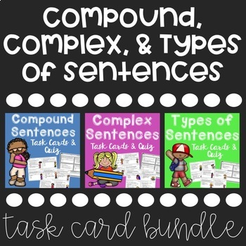 Compound, Complex, and Types of Sentences Task Card and Qu