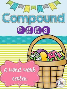 Compound Eggs: A Daily Five Word Work Center for Making Co
