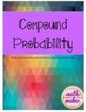 Probability ~Compound Events  Distinguish Independent vs. Dependent Events