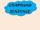 Compound Sentences, Compound Subjects, Compound Predicates