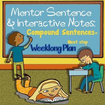 Compound Sentences: The Next Step- Mentor Sentence Weeklong Plan