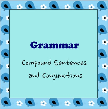 Compound Sentences and Conjunctions