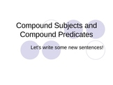 Compound Subjects and Compound Predicates