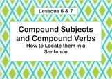 Lessons 6 & 7 - Compound Subjects and Compound Verbs