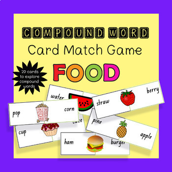 Compound Word Card Match - Food Theme - Literacy Center