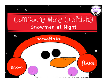 Compound Word Craftivity+ Writing- Snowmen at Night