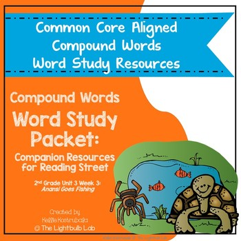 Compound Word Study Packet: (Anansi Goes Fishing) Reading Street Resource Packet