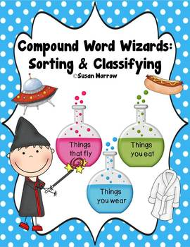 Compound Words Centers: Sorting, Classifying and Which One Doesn't Belong?