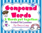 Compound Words - 5 day ELA Guided Mini Lessons