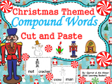 Compound Words Christmas Themed (Cut and Paste Activity):