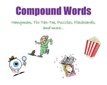 Compound Words:  Hangman, Tic-Tac-Toe, Puzzles, Flashcards