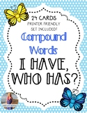 "Compound Words Game ""I Have, Who Has"""