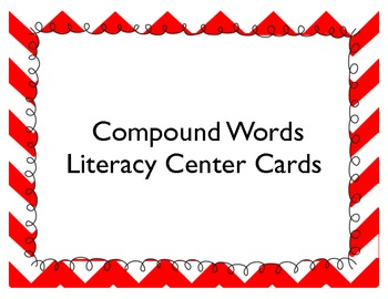 Compound Words Literacy Center Matching Cards