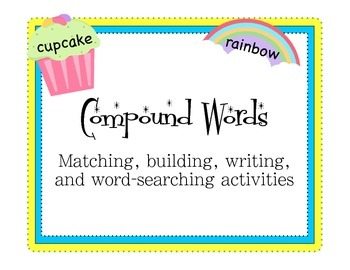 Compound Words: Matching, Building, Writing, and Word Sear