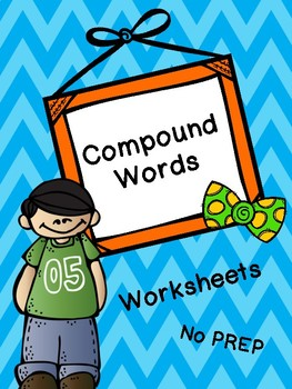 Compound Words!  NO PREP
