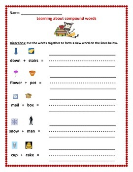 Compound Words.  Putting two words together to form compound words. 3 pages.