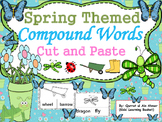 Compound Words Spring Themed (Cut and Paste Activity):