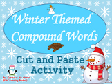 Compound Words Winter Themed (Cut and Paste Activity):