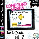 Compound Words Task Cards - Set 2- 2nd Grade Vocabulary for Google Classroom Use