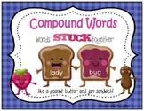 Compound Words - words stuck together like a PB & J sandwich