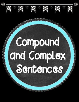Compound and Complex Sentences Anchor Charts and Sentence Writing Practice
