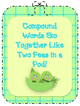 Compound words go together like 2 peas in a pod!