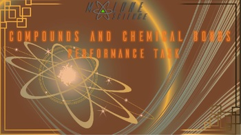 Compounds and Chemical Bonding Performance Task