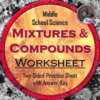 Compounds and Mixtures Practice Worksheet