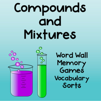 Compounds and Mixtures Vocabulary Sort + Word Wall