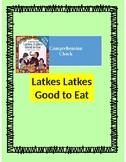 Comprehension Check Latkes Latkes Good to Eat