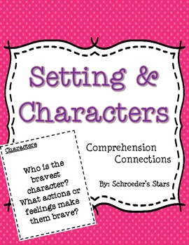 Comprehension Connections: Setting and Characters