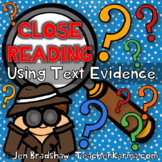 Close Reading ~ Using Text Evidence ~ Comprehension Unit ~